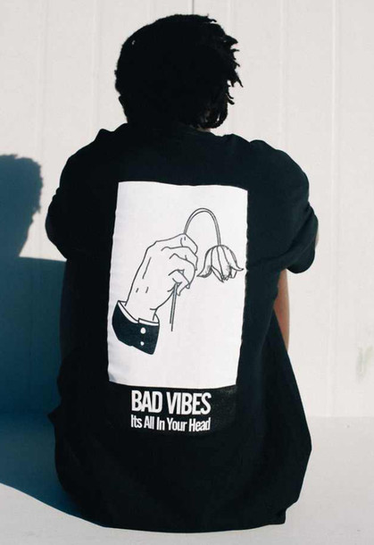 shirt t-shirt black white drawing flowers quote on it bad vibes its all in your head tahirt vibes bad sweater sweatshirt top graphic tee chris brown ASAP Rocky jacket hoodie print black and white unisex hipster grunge t-shirt grunge soft grunge style kawaii dark kawaii grunge graphic tee