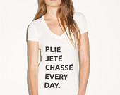 Plie Jete Chasse Vneck Tshirt by TheAerialistsCloset on Etsy
