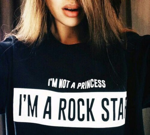 sweater rock quote on it black t-shirt t-shirt rockstar princess