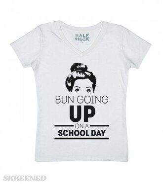 shirt bun messy bun graphic tee black white black and white white t-shirt short sleeve tuesday school outfit funny urban dope cool hipster laid back style lazy day lazy day tshirt easy outfits lovable rap cute v neck