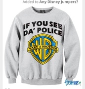 shirt,warnerbrothers ifyouseethepolicewarnabrother top tshirt movie joke,sweater,warm,crewneck,grey sweater,style,funny shirt,oversized sweater,jacket