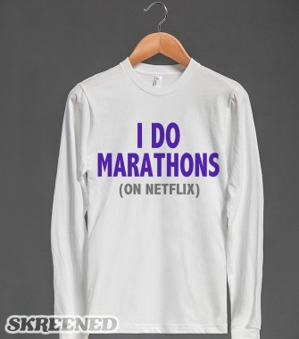 I DO MARATHONS (ON NETFLIX) | Long Sleeve Tee | Skreened