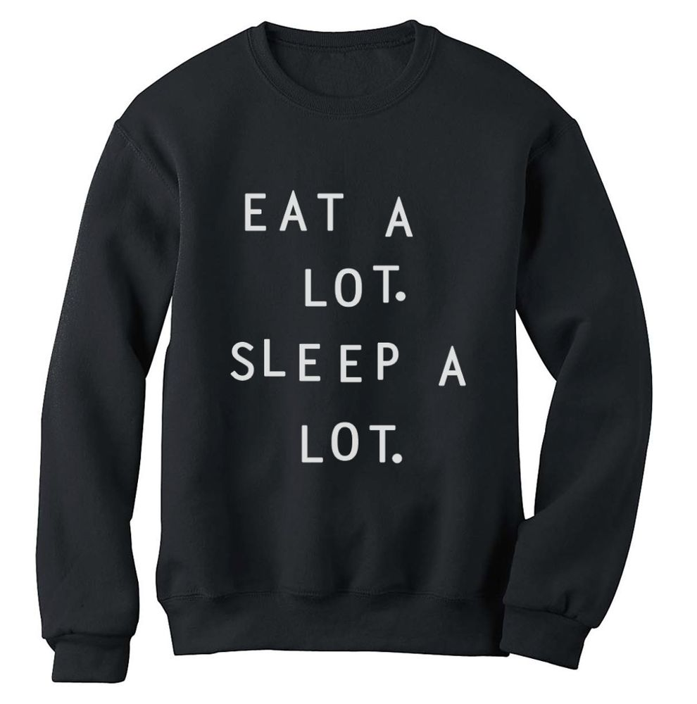 Eat A Lot Sleep A Lot Sweatshirt Can'T Sit with US Tumblr Cara Top 90's Jumper | eBay