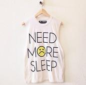 t-shirt,white shirt,need more sleep,top,tank top,white,blouse,shirt