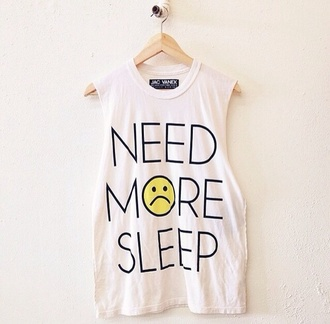 t-shirt white shirt need more sleep top tank top white blouse shirt