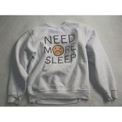 sweater,need more sleep,shirt,sweatshirt,white,sleep,top,white top,sad face sweater,white sweater,grey hoodie