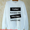 Tupac raised me aaliyah saved me sweatshirt
