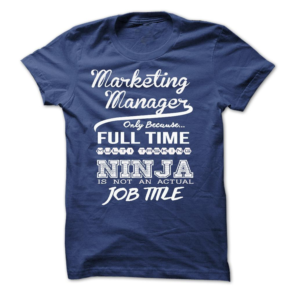 Marketing Manager Only Because Full Time Multitasking T-Shirt & Hoodie