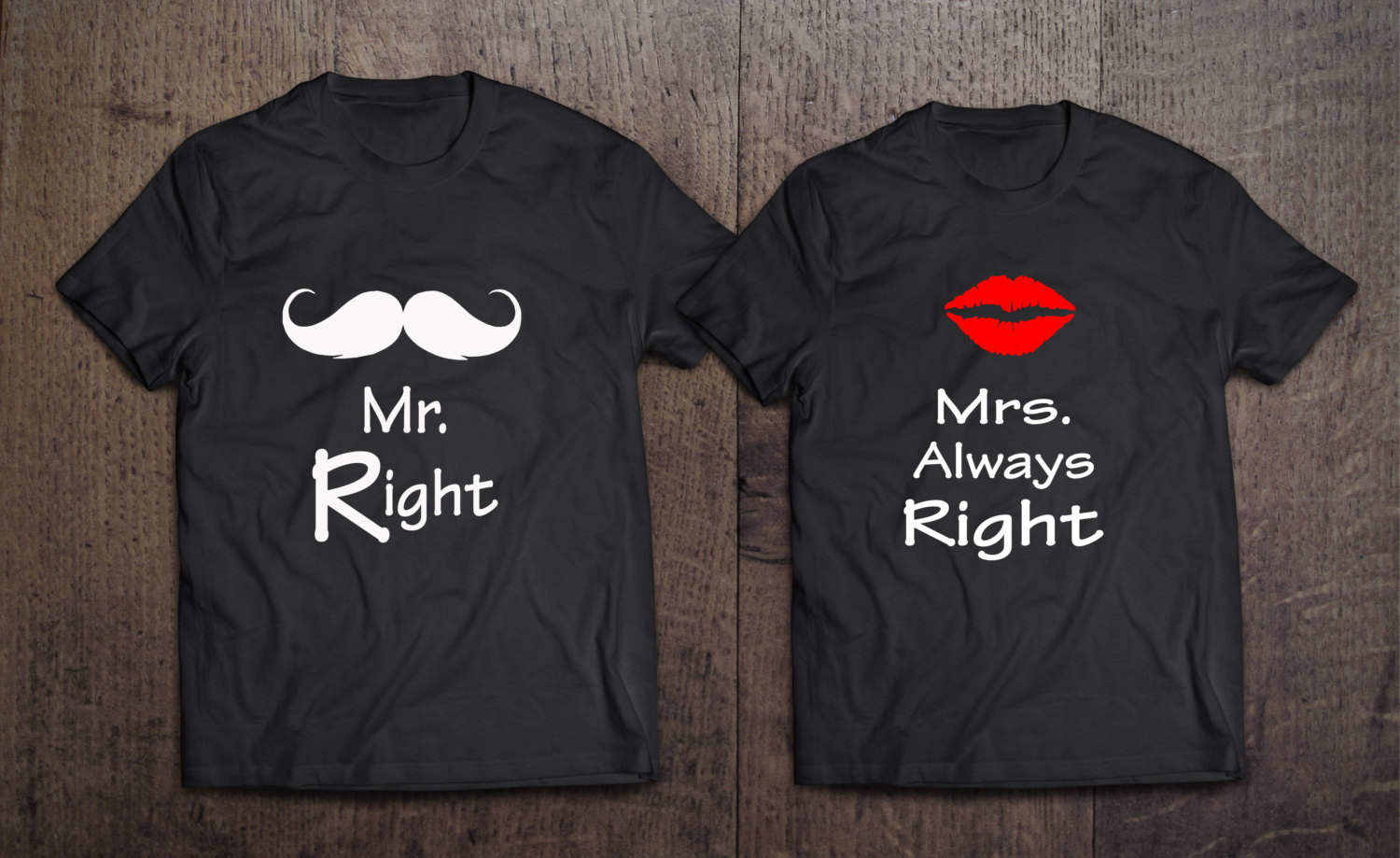 Mr right mrs always right 2 couple t shirts couples for Best couple t shirt design