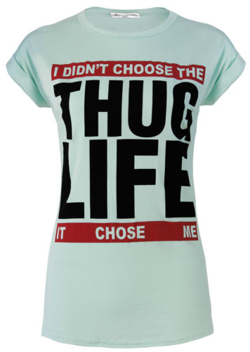 NEW LADIES SHORT SLEEVE THUG LIFE PRINTED TOP WOMENS T-SHIRT | eBay