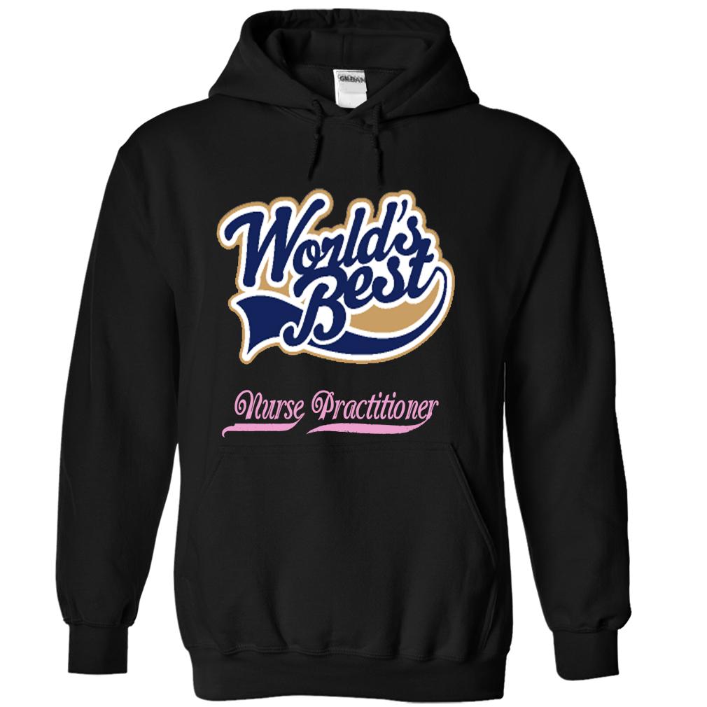 World's Best Nurse Practitioner T-Shirt & Hoodie