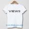 Drake - views best unisex t shirt adult