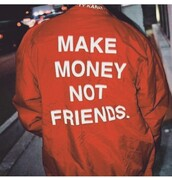 jacket,t-shirt,coat,make money,orange jacket,orange,money,friends,quote on it,bomber jacket,tumblr,photography,red,make money not friends,white,make,not,fashion