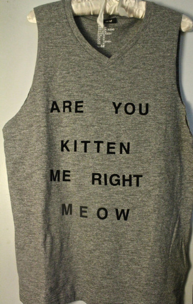 Gray 'Are You Kitten Me Right Meow' Tank on Wanelo ($20-50) - Svpply