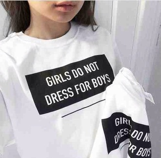 shirt black and white t-shirt white t-shirt etsy white girls do not dress for boys top feminist black quote quote on it sweater grunge t-shirt pale pale grunge guys black graphic tee feminism equality girl jumper sweatshirt white and black shirt tumblr tumblr shirt pullover statement tumblr outfit white sweater print black text white black sweater grunge girl cosy sweater warm girls do not dress up for boyss teenagers urban weheartit grunge tumblr clothes tumblr pale aesthetic pale indie cool winter outfits black and white sweater cute girly girly wishlist oversized t-shirt graphic sweater