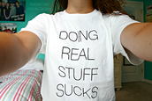 shirt,white tee,quote on it,doing real stuff sucks,white doingrealstuffsucks  lov