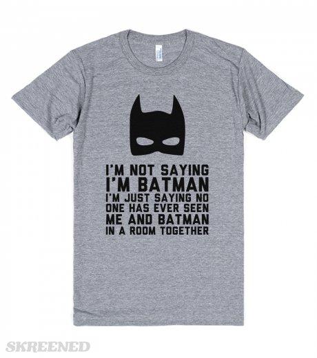 bf96dfd8d9a I M Not Saying I M Batman