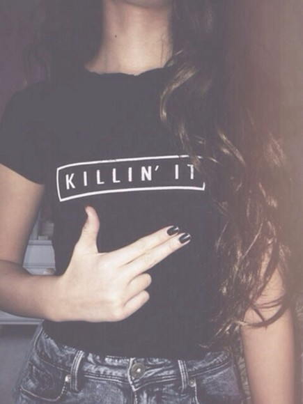 black black and white t-shirt killin' it shirt alternative white killing it, black, top, killinit, killin killin it