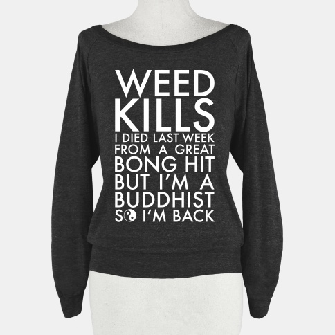 Weed Kills | HUMAN | T-Shirts, Tanks, Sweatshirts and Hoodies