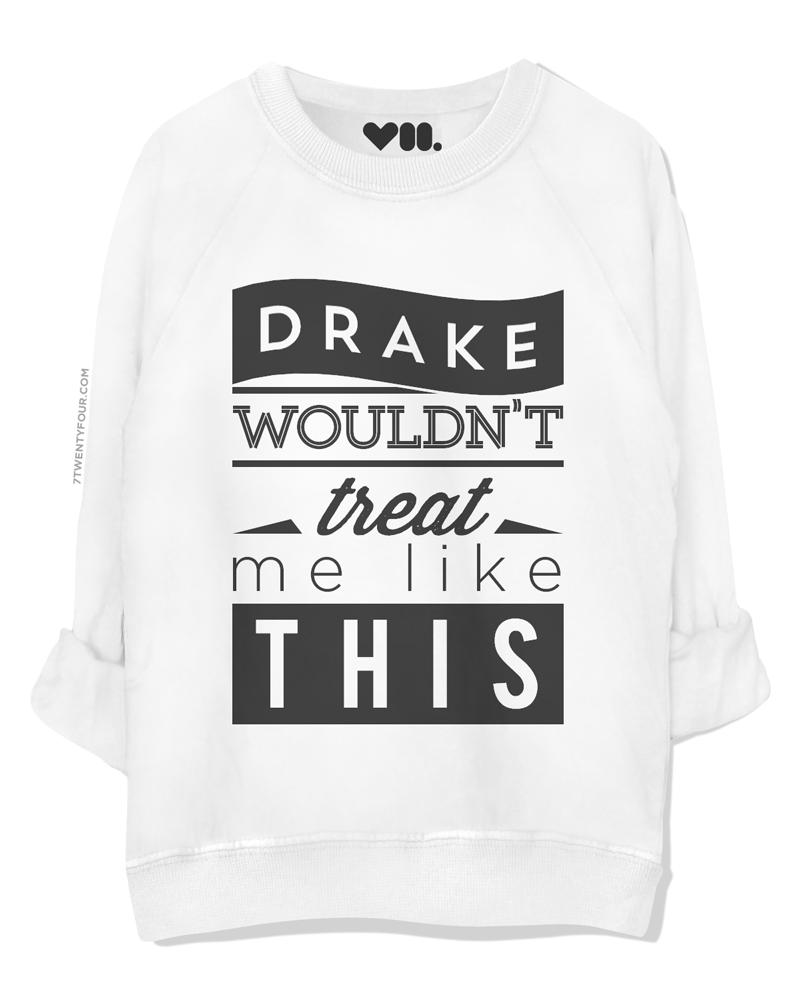 drake wouldn't | sweatshirts | 7twentyfour.com