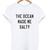 The Ocean Made Me Salty T-shirt - StyleCotton