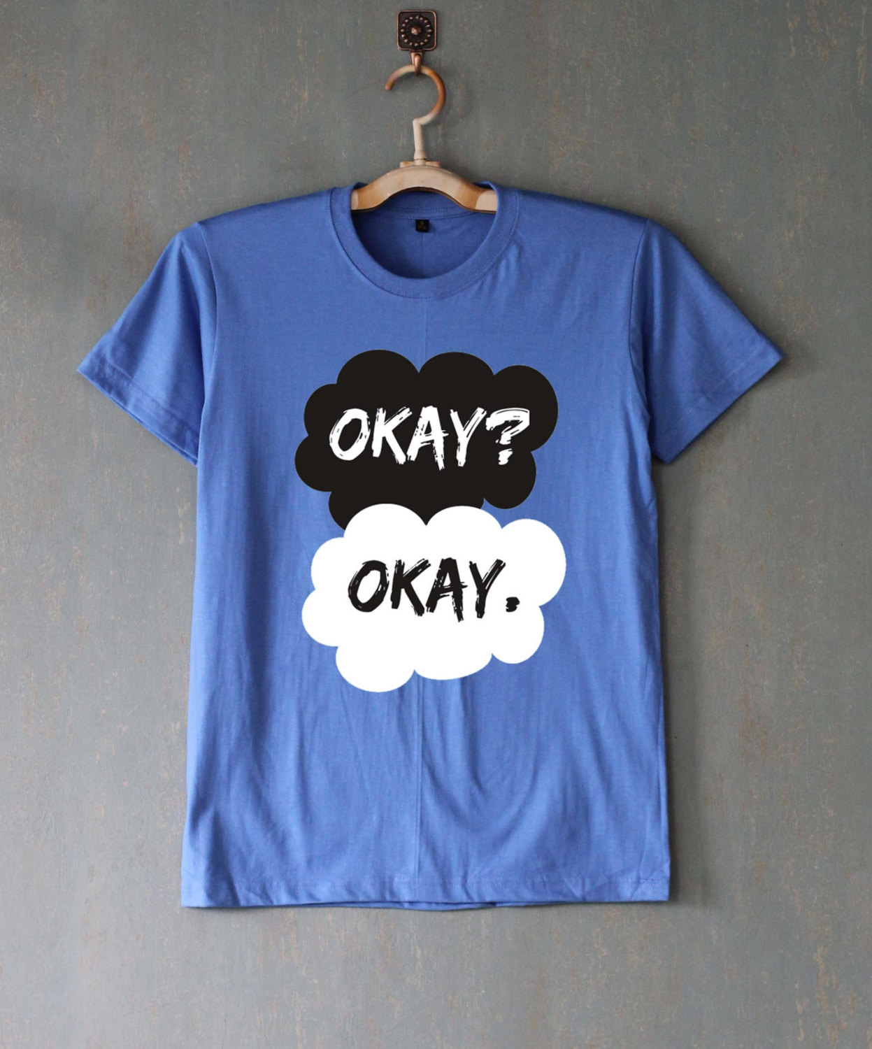 Okay? Okay. Shirt The Fault in Our Stars Shirts TShirt T-Shirt TShirt Tee Shirt Unisex - Size S M L XL XXL
