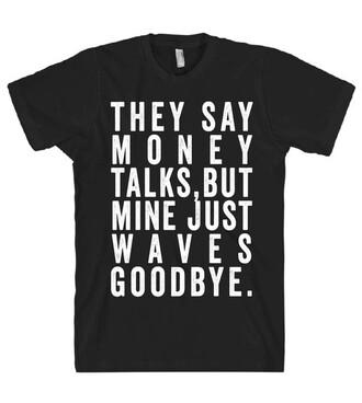 t-shirt quote on it money tumblr shirtoopia