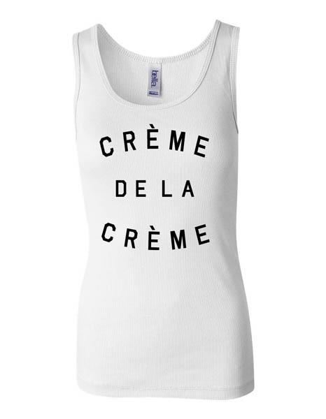 Creme De La Creme Tank Top