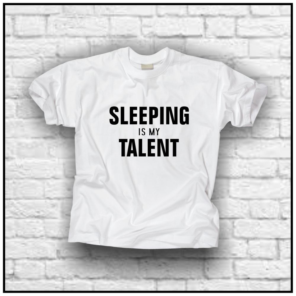 Sleeping is my talent (t