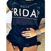 t-shirt,jewels,shirt,shorts,ring,cut off shorts,High waisted shorts,friday,hello,black,whait,bracalet,short,tattoo,swag,hipster,beautiful,sexy,shoes,hellofriday,cute,white,t- shirt,logo,logo shirts,hello fashion,t-shrit,black and white,hello friday,casual,all black everything,feather ring,tgif,friday outfit,black t-shirt,graphic tee,quote on it,top