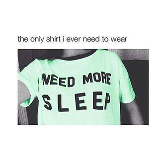 t-shirt mint mint green need more sleep