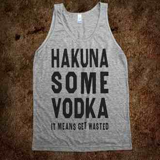 shirt lion king hakuna matata vodka tank top black grey t-shirt drunk party