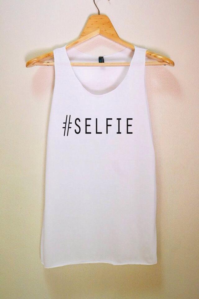 Hashtag selfie #selfie Shirt Tank Top T-Shirt Softly - Unise