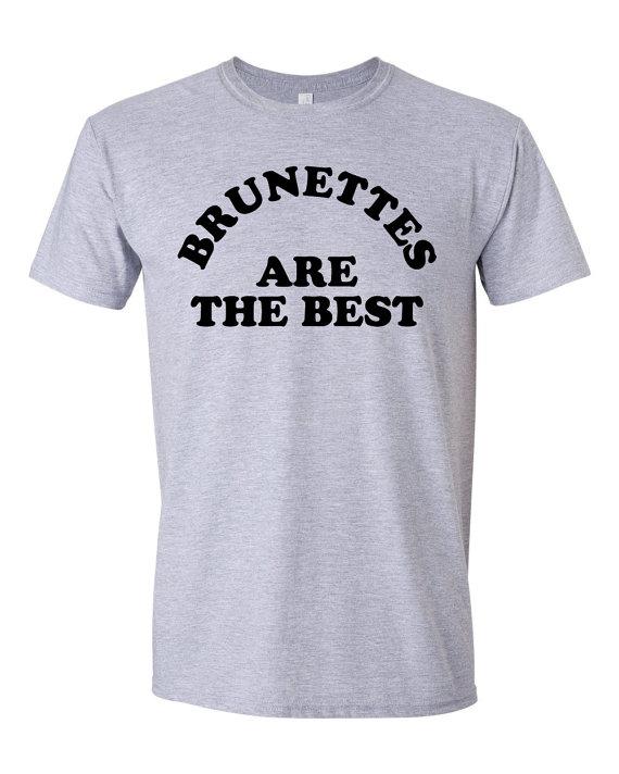 Grey unisex tshirt brunettes are the best shirt