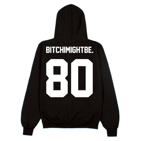 Bitch I Might Be Hoodie Sweatshirt Black | Asthetiques