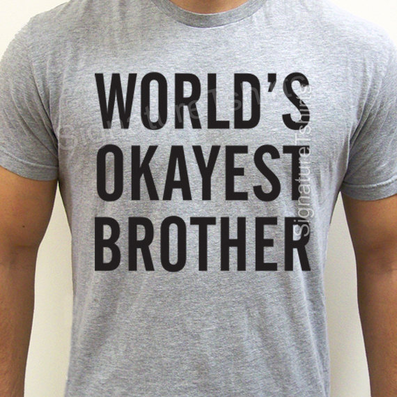 World's okayest brother t shirt funny gift for brother cool men tee shirt kids youth birthday