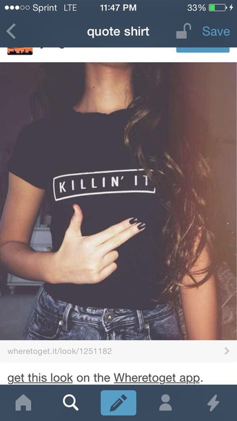 t-shirt killin it tumblr shirt shirt top tumblr outfit quote on it www.ebonylace.net