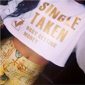 shirt,crop tops,long sleeves,white,single,taken,making money,money,boss,swag,gold,girl,jacket