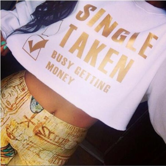 white shirt crop tops long sleeved single taken making money money boss swag gold girls girl