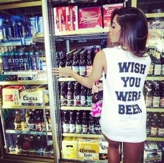 top beer alcohol wish you were beer tank top muscle tee t-shirt love tumblr white cool black crop tops white crop tops alcohol tshirt band t-shirt black t-shirt