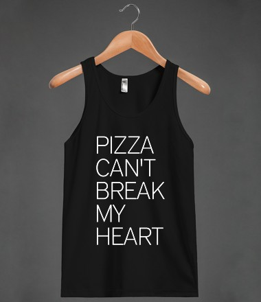 PIZZA CAN'T BREAK MY HEART - glamfoxx.com - Skreened T-shirts, Organic Shirts, Hoodies, Kids Tees, Baby One-Pieces and Tote Bags Custom T-Shirts, Organic Shirts, Hoodies, Novelty Gifts, Kids Apparel, Baby One-Pieces | Skreened - Ethical Custom Apparel
