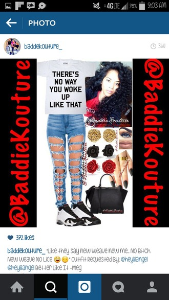 jeans outfit outfit idea baddiekouture_ shirt instagram t-shirt quote on it ripped jeans air jordan earrings handbag