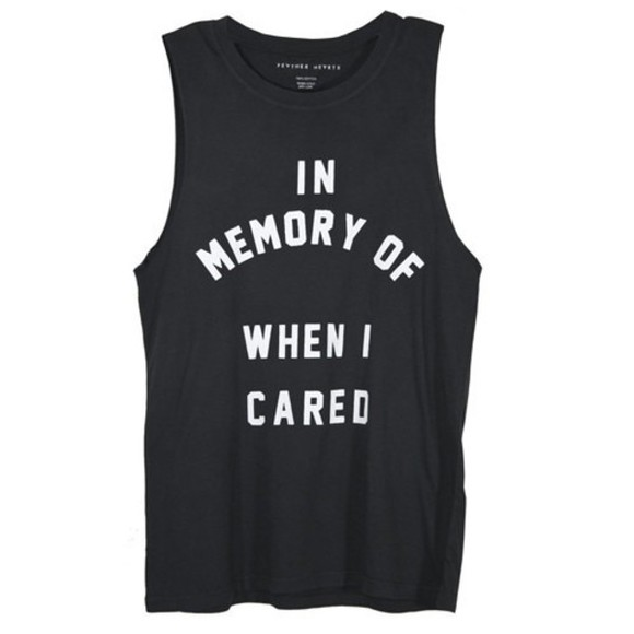 t-shirt quote on it tank top grunge hipster graphic tank top black tank top muscle tank
