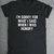 Tut mir leid, was ich sagte, wenn ich war hungrig lustige Mens Womens Gym T-Shirt