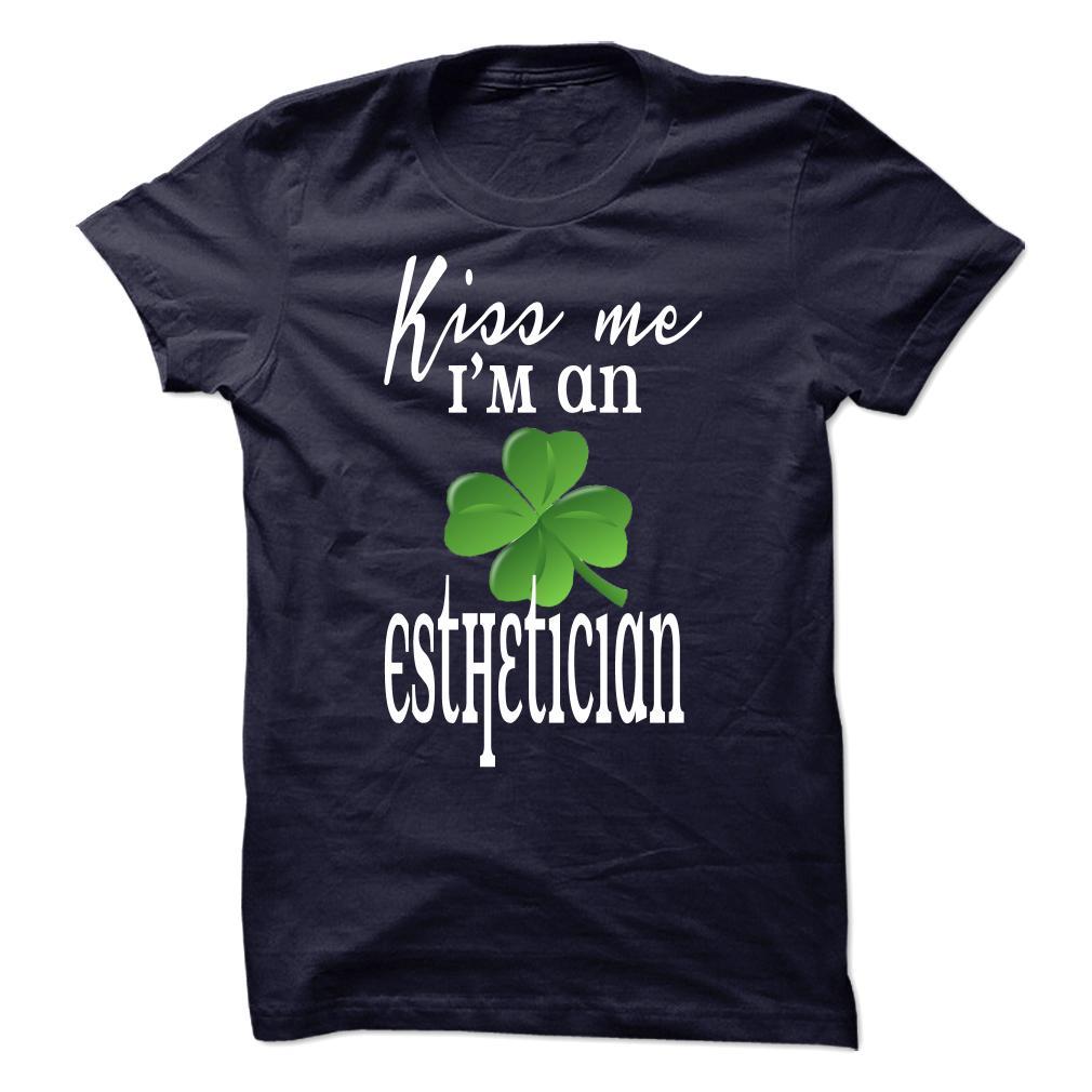 Kiss Me I'm An Esthetician T-Shirt & Hoodie