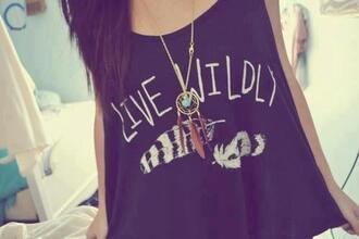 t-shirt indian ring jewels swag clothes tank top muscle tee wild spirit shirt quote on it teenagers glamour black tank top dress dream catcher tank top top cute live wildly wild crop tops crop necklace dreamcatcher necklace feather shirt tumblr dream catcher jewelry jewelry dreamcatcher
