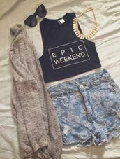 muscle tee,quote on it,epic weekend,sunglasses,necklace,cardigan,denim shorts,floral print shorts,High waisted shorts,blue,jeans,crop tops,brandy melville,black,weekenders,epic,tumblr outfit,tumblr,grunge,hipster,tank top,top,t-shirt,shorts,balck