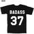 Badass 37 Funny Quote Tshirts Custom T Shirts No Minimum