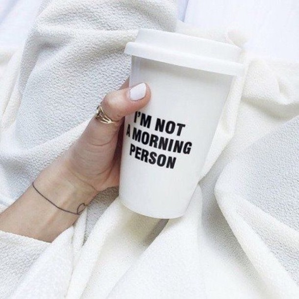 home accessory coffee im not a morning person white coffee tumbler coffee
