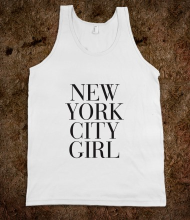 New York City Girl - Awesome Fun Shirts by RexLambo - Skreened T-shirts, Organic Shirts, Hoodies, Kids Tees, Baby One-Pieces and Tote Bags Custom T-Shirts, Organic Shirts, Hoodies, Novelty Gifts, Kids Apparel, Baby One-Pieces   Skreened - Ethical Custom Apparel